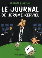 Couverture du livre « Le journal de Jérôme Kerviel » de Lorentz aux éditions Thomas Jeunesse