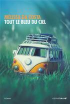 Couverture du livre « Tout le bleu du ciel » de Melissa Da Costa aux éditions Carnets Nord