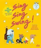 Couverture du livre « Sing, sing, swing ! 14 chansons pop pour chanter en anglais » de Husar Stephane/Badel aux éditions Abc Melody