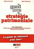 Couverture du livre « Le grand livre de la stratégie patrimoniale » de Michel Tirouflet aux éditions De Vecchi