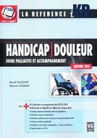 Couverture du livre « Handicap douleur ; soins palliatifs et accompagnement (édition 2017) » de Benoit Allignet et Etienne Clequin aux éditions Vernazobres Grego