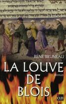 Couverture du livre « La louve de Blois » de Rene Bruneau aux éditions Cld