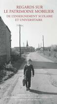 Couverture du livre « Regards sur le patrimoine mobilier de l'enseignement scolaire et universitaire » de Collectif aux éditions Errance