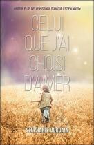 Couverture du livre « Celui que j'ai choisi d'aimer » de Stephanie Dordain aux éditions Ada