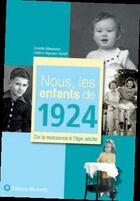 Couverture du livre « Nous, Les Enfants De ; Nous Les Enfants De 1924 » de Ginette Messiaen aux éditions Wartberg