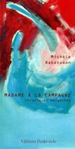 Couverture du livre « Madame à la campagne ; chroniques malgaches » de Michele Rakotoson et Sophie Bazin aux éditions Dodo Vole