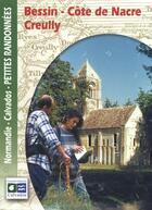Couverture du livre « Bessin ; Côte de nacre ; Creully » de Collectif aux éditions Calvados