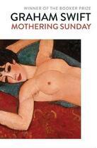 Couverture du livre « MOTHERING SUNDAY - A ROMANCE » de Graham Swift aux éditions Simon & Schuster