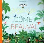 Couverture du livre « Le dome de Beauval ; pop up » de Michele Bourgon aux éditions Nathan