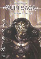 Couverture du livre « Guin saga t.1 ; le masque du léopard » de Kaoru Kurimoto aux éditions Fleuve Noir