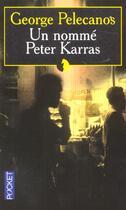 Couverture du livre « Un Nomme Peter Karras » de George Pelecanos aux éditions Pocket
