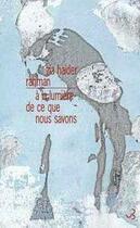Couverture du livre « À la lumière de ce que nous savons » de Zia Haider Rahman aux éditions Christian Bourgois