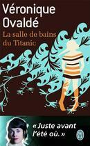 Couverture du livre « La salle de bains du Titanic » de Veronique Ovalde aux éditions J'ai Lu