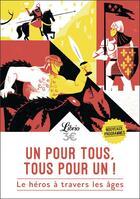 Couverture du livre « Un pour tous, tous pour un ! le héros à travers les âges » de Collectif aux éditions J'ai Lu