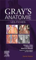 Couverture du livre « Gray's anatomie ; les fiches (3e édition) » de Richard L. Drake et Wayne Vogl et A. Mitchell aux éditions Elsevier-masson