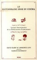 Couverture du livre « Le dictionnaire snob du cinéma » de David Kamp et Lawrence Levi aux éditions Scali