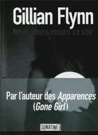 Couverture du livre « Nous allons mourir ce soir » de Gillian Flynn aux éditions Sonatine
