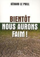 Couverture du livre « Bientôt nous aurons faim » de Gerard Le Puill aux éditions Pascal Galode