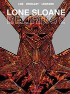 Couverture du livre « Lone Sloane ; delirius 2 » de Philippe Druillet et Lob et Legrand aux éditions Drugstore