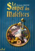 Couverture du livre « Le souper des maléfices » de Christophe Arleston aux éditions Actusf