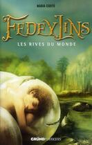 Couverture du livre « Fedeylins t.1 ; les rives du monde » de Nadia Coste aux éditions Grund Jeunesse