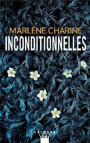 Couverture du livre « Inconditionnelles » de Marlene Charine aux éditions Calmann-levy