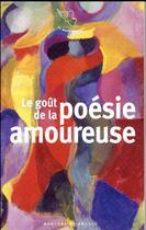 Couverture du livre « Le goût de la poésie amoureuse » de Collectif aux éditions Mercure De France