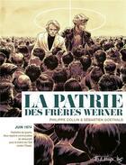Couverture du livre « La patrie des frères Werner » de Philippe Collin et Sebastien Goethals aux éditions Futuropolis