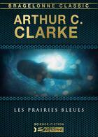 Couverture du livre « Les prairies bleues » de Arthur C. Clarke aux éditions Bragelonne