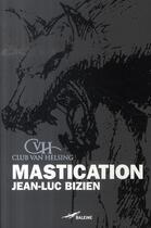 Couverture du livre « Mastication » de Jean-Luc Bizien aux éditions Baleine