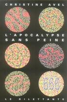 Couverture du livre « L'apocalypse sans peine » de Christine Avel aux éditions Le Dilettante