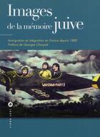 Couverture du livre « Images de la mémoire juive » de Collectif aux éditions Liana Levi