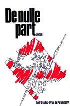 Couverture du livre « De nulle part » de Andre Leduc aux éditions Epagine