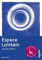 Couverture du livre « Espace lointain » de Jaroslav Melnik aux éditions Agullo