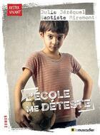 Couverture du livre « L'école me déteste » de Julie Jezequel et Baptiste Miremont aux éditions Le Muscadier