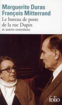 Couverture du livre « Le bureau de poste de la rue Dupin et autres entretiens » de Marguerite Duras et Francois Mitterrand aux éditions Gallimard