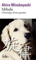 Couverture du livre « Mélodie ; chronique d'une passion » de Akira Mizubayashi aux éditions Gallimard