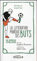 Couverture du livre « La littérature marque des buts ; une anthologie footballistique » de Collectif Gallimard aux éditions Gallimard