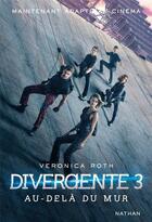 Couverture du livre « Divergente T.3 ; au-delà du mur » de Veronica Roth aux éditions Nathan