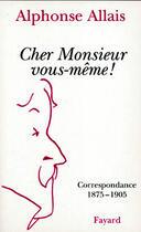 Couverture du livre « Cher Monsieur Vous-Meme ! » de Allais-A aux éditions Fayard