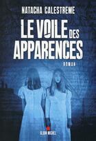 Couverture du livre « Le voile des apparences » de Natacha Calestreme aux éditions Albin Michel