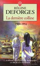 Couverture du livre « La derniere colline ( la bicyclette bleue, tome 6) » de Regine Deforges aux éditions Lgf