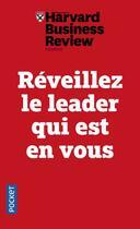 Couverture du livre « Réveillez le leader qui est en vous » de Harvard Business Review aux éditions Pocket