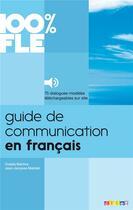 Couverture du livre « 100% FLE ; guide de communication en français » de Jean-Jacques Mabilat et Cidalia Martins aux éditions Didier