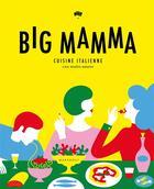 Couverture du livre « Big mamma ; cuisine italienne con molto amore » de Tigrane Seydoux et Victor Lugger aux éditions Marabout