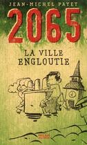 Couverture du livre « 2065 ; la ville engloutie » de Jean-Michel Payet aux éditions Milan