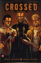 Couverture du livre « Crossed T.4 ; psychopathe » de David Lapham et Raulo Caceres aux éditions Panini