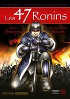 Couverture du livre « Les 47 ronins » de Sean Michael Wilson et Akiko Shimojima aux éditions Budo