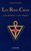 Couverture du livre « Les rose-croix » de Serge Toussaint aux éditions Lanore