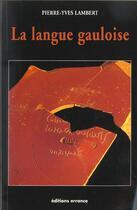 Couverture du livre « La langue gauloise (nouvelle edition) » de Pierre-Yves Lambert aux éditions Errance